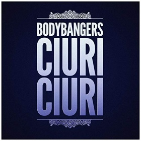 BODYBANGERS - CIURI CIURI